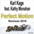 Karl Kage - Perfect Motion featuring Kathy Monahan (Club mix)