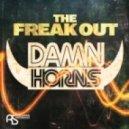 Damn Horns - The Freak Out (Freerange DJ's Remix)