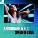 Aboutblank & KLC - Speed Of Light (About Blank & KLC Dubstepper Mix)