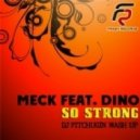 Meck feat. Dino - So Strong (Dj Pitchugin Mash-Up)