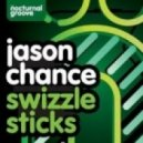 Jason Chance - Swizzle Sticks (Orginal Mix)