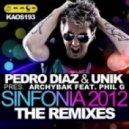 Pedro Diaz, Unik, Archybak feat. Phil G  - Sinfonia 2012 (Diogo Menasso & Eurico Lisboa Remix)
