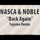 Nasca & Noble - Back Again (Tujamo remix)