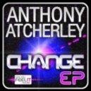 Anthony Atcherley - It's A Lot Like Life