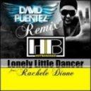 Hot Bananas Feat. Rachele Dione - Lonely Little Dancer (David Puentez Remix)