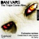 Dani Vars  - The Traps Come Alive (Christian Baez, Julian Guarque Remix)