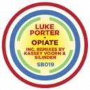 Luke Porter - Opiate (Kassey Voorn Remix)