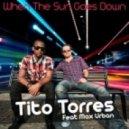 Tito Torres & Max Urban - When The Sun Goes Down (Progressive Mix)