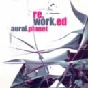 Aural Planet - Exposure (Aes Dana Remix)
