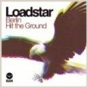 Loadstar - Hit The Ground