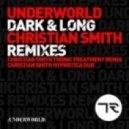 Underworld - Dark And Long (Christian Smith Hypnotica Dub)