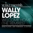 Wally Lopez - Welcome Home (Dj Shifter Remix)