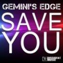 Gemini's Edge - Save You (Tucandeo Remix)