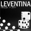 Leventina - Freak It Out (Original Mix)