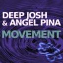 Deep Josh & Angel Pina - Movement (Original Mix)