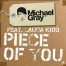 Michael Gray Feat. Laura Kidd - Piece Of You (Alex Kenji Remix)