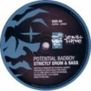 Potential Bad Boy - Strictly Drum and Bass