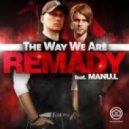Remady Ft.Manu.L - The Way We Are