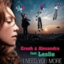 Crush & Alexandra feat. Leslie - I Need You More