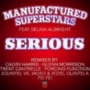 Manufactured Superstars & Selina Albright - Serious (Forcing Function Remix)