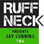 Jay Cunning - Ruffneck Podcast 02:  [192]