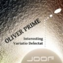 Oliver Prime - Interesting (TJP Remix)