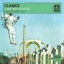 Clarks - Take Me Higher (Teelex Remix)