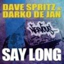 Dave Spritz & Darko De Jan - Say Long (Davide Vario Remix)