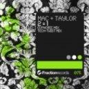 Mac & Taylor - 2 = 1 - Tech-Twist Mix