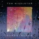 Tom Middleton - lament