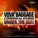 Vova Baggage & Syntheticsax feat. Olya Milaxa - Under The Sun (DJ Gladiator Remix)