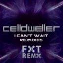 Celldweller - I Can\'t Wait