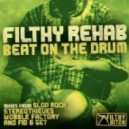 Filthy Rehab - Beat On The Drum (Original Mix)