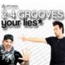 2-4 Grooves - Your Lies (Original Radio Edit)