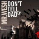 Mr Wesh - Don't Tell Dad