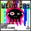 Destroyers & Guau - Weird Day (Guau Remix)