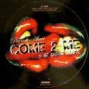 Patrick Alavi - Come 2 Me (With Re-Sung Vocals)