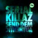 Serial Killaz - Send Dem