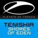 Tenishia - Shores Of Eden (Mark Sixma Remix)