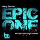 Horny Sanchez, Exceeder - Epic (Original Mix)