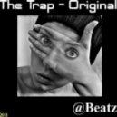 @Beatz - @Beatz - The Trap ( Original - 2011 )