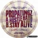 Propatingz - Hustle Hard