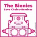 The Bionics - Love Chains (Neil Diablo mix)