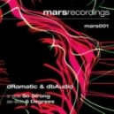 dRamatic & dbAudio - So Strong