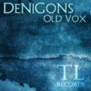 Denigons - Old Vox (Original Mix)