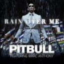 Pitbull feat. Marc Anthony - Rain Over Me (Laidback Luke Remix)