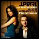 J Pearl feat Shayne Ward - Must Be A Reason Why (Afrojack Mix)