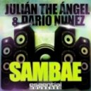 Dario Nunez & Julian The Angel - Sambae (Original Mix)