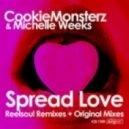 Cookie Monsterz & Michelle Weeks - Spread Love (Audiowhores Remix)