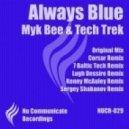 Myk Bee & Tech Trek - Always Blue (7 Baltic Tech Remix)
